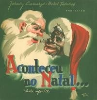 Aconteceu no Natal: numa suíte infantil, a noite em que Papai Noel deu plenos poderes a um preto-velho